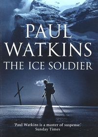 Paul Watkins - The Ice Soldier.