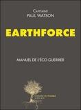 Paul Watson - Earthforce - Manuel de l'éco-guerrier.