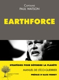 Paul Watson - Earthforce - Manuel de l'éco-guerrier.