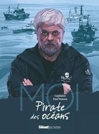 Moi, Capitaine Paul Watson, Pirate des océans - Paul Watson |