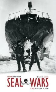 Paul Watson - Seal Wars - 25 ans sur la ligne de front.