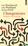 Paul Watzlawick et John Weakland - Changements - Paradoxes et psychothérapie.