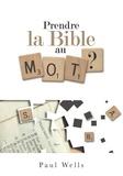 Paul Wells - Prendre la bible au mot ?.