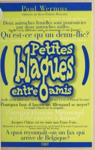 Paul Wermus et Jean-Edern Hallier - Petites blagues entre amis.