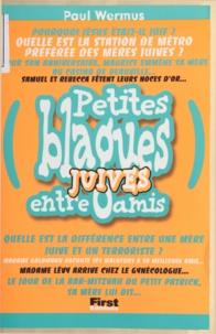 Paul Wermus - Petites blagues juives entre amis - Juives.