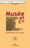Paul Werner - Musée et Cie : globalisation de la culture.
