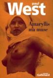 Paul West - Amaryllis ma muse.