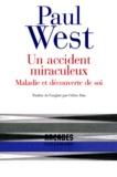 Paul West - Un accident miraculeux - Maladie et découverte de soi.
