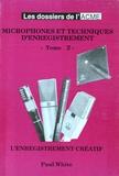 Paul White - Microphones et techniques d'enregistrement Tome 2.