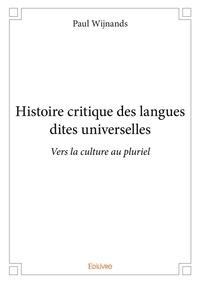 Paul Wijnands - Histoire critique des langues dites universelles.