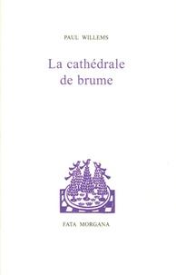 Paul Willems - La cathédrale de brume.
