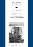 Paul Willems - Oeuvres Tome 3 - Théâtre : Il pleut dans ma maison ; Warna ou le poids de la neige.