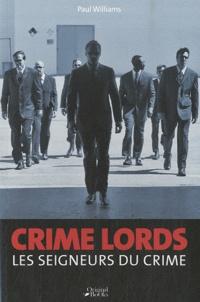 Paul Williams - Crime Lords - Les seigneurs du crime.