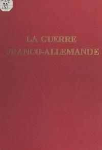 Paul Willing et Jean Boudriot - L'expédition du Mexique (1861-1867) et la Guerre franco-allemande (1870-1871).