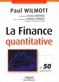 Paul Wilmott - La Finance quantitative - En 50 questions.