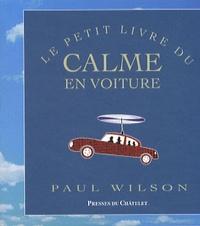 Paul Wilson - Le petit livre du calme en voiture.