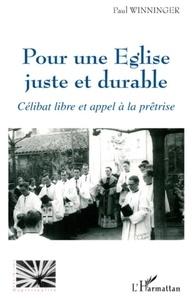 Paul Winninger - Pour une Eglise juste et durable - Célibat libre et appel à la prêtrise.