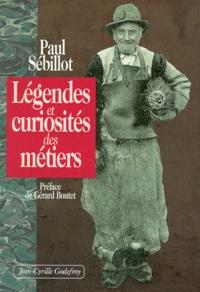 Paul-Yves Sébillot - Légendes et curiosités des métiers.