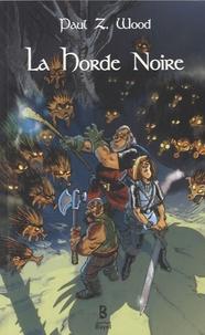 Paul Z. Wood - La Horde noire.