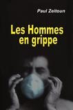Paul Zeitoun - Les Hommes en grippe.