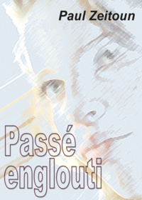 Paul Zeitoun - Passé englouti - roman.