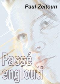 Paul Zeitoun - Passe englouti.