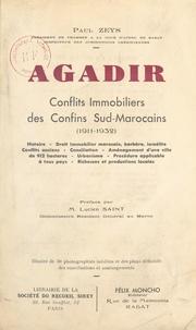 Paul Zeys et Lucien Saint - Agadir - Conflits immobiliers des confins sud-marocains (1911-1932).