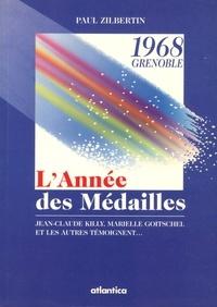 Paul Zilbertin - L'année des médailles - Grenoble 1968.