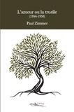 Paul Zimmer - L'amour ou la truelle - Roman.