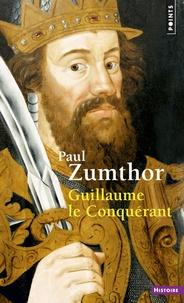 Paul Zumthor - Guillaume le Conquérant.