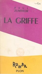 Paul Zumthor et Pierre de Lescure - La griffe.