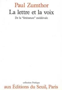 """Paul Zumthor - La lettre et la voix - De la """"littérature"""" médiévale."""