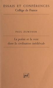 Paul Zumthor - La Poésie et la voix dans la civilisation médiévale.