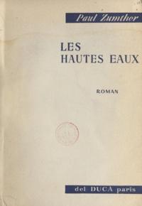 Paul Zumthor et Pierre de Lescure - Les hautes eaux.