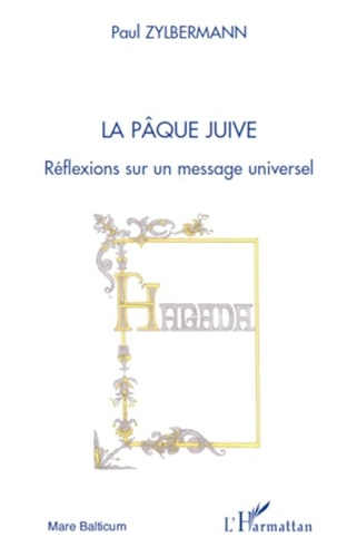 Paul Zylbermann - La Pâque juive - Réflexions sur un message universel.