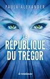 Paula Alexander - La république du Trégor.
