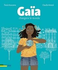 Paula Anacaona et Claudia Amaral - Gaïa changera le monde.
