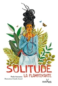 Paula Anacaona - Solitude la flamboyante.