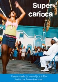 """Paula Anacaona - Super Carioca - Nouvelle - l'histoire d'une """"""""mumpreneur"""""""" à Rio de Janeiro (extrait de Je suis Rio)."""