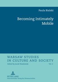 Paula Bialski - Becoming Intimately Mobile.