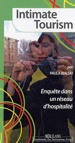 Paula Bialski - Intimate Tourism - Enquête dans un réseau d'hospitalité.