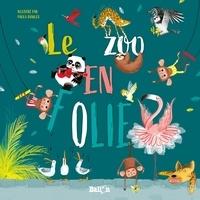 Paula Bowles - Le zoo en folie.