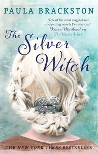 Paula Brackston - The Silver Witch.