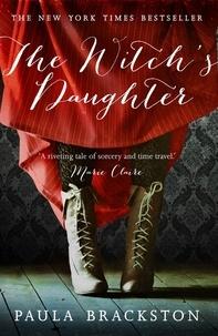Paula Brackston - The Witch's Daughter.