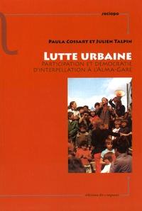 Paula Cossart et Julien Talpin - Lutte urbaine - Participation et démocratie d'interpellation à l'Alma-Gare.