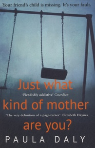 Paula Daly - Just What Kind of Mother Are You?.