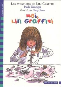 Paula Danziger - Les Aventures de Lili Graffiti Tome 8 : Moi, Lili Graffiti.