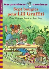 Paula Danziger - Les premières aventures de Lili Graffiti Tome 1 : Sept bougies pour Lili Graffiti.