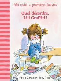 Paula Danziger et Tony Ross - Quel désordre, Lili Graffiti!.