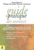 Paula Delsol et Philippe Gévaudan - Guide pratique des zoonoses alimentaires.